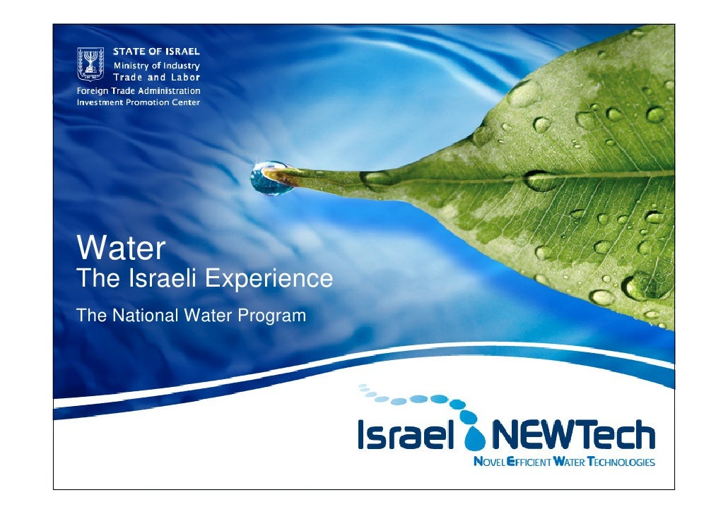 Water The Israeli Experience The National Water Program     1          STATE OF ISRAEL Ministry of Industry Trade and Labo...