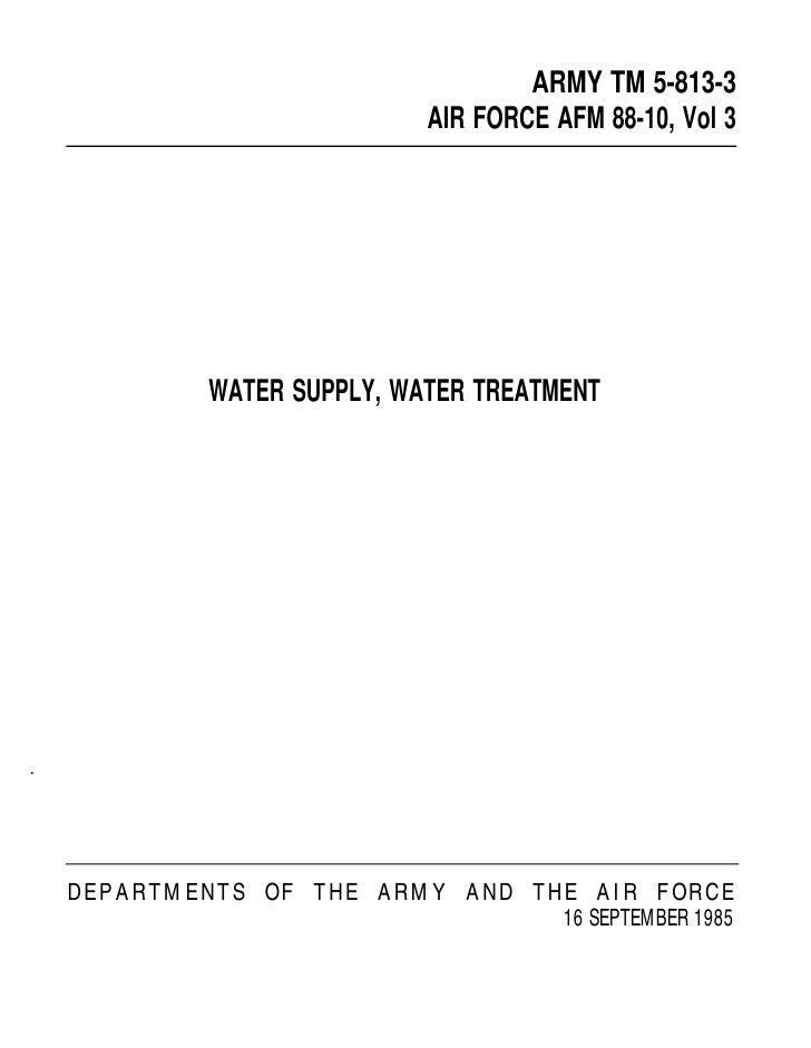 ARMY TM 5-813-3                              AIR FORCE AFM 88-10, Vol 3                  WATER SUPPLY, WATER TREATMENT    ...