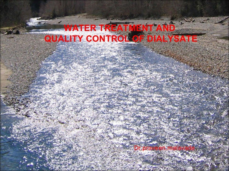 Dr.praveen.malavade WATER TREATMENT AND QUALITY CONTROL OF DIALYSATE