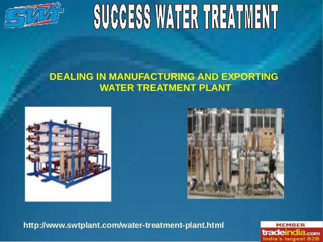 http://www.swtplant.com/water-treatment-plant.html DEALING IN MANUFACTURING AND EXPORTING WATER TREATMENT PLANT