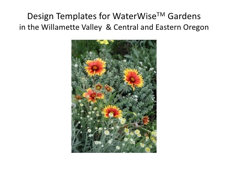 Design Templates for WaterWiseTM Gardensin the Willamette Valley  & Central and Eastern Oregon<br />