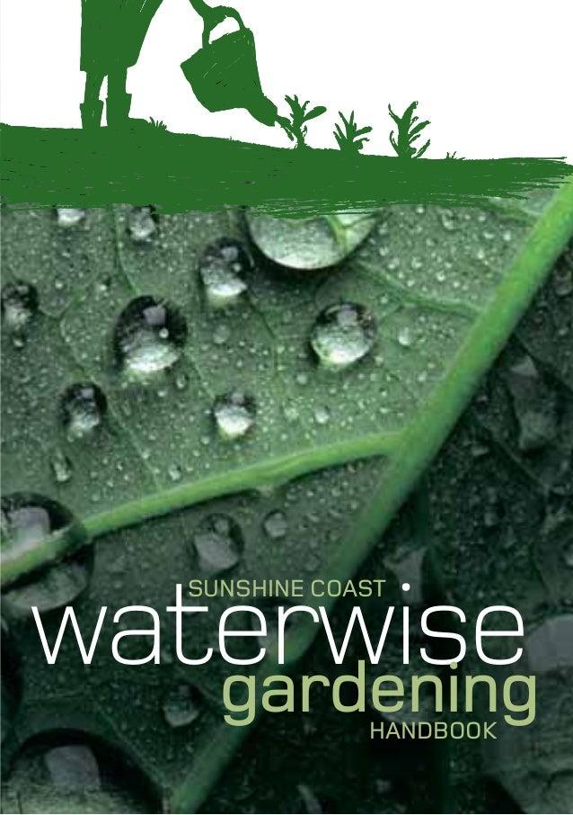 SUNSHINE COASTwaterwise   gardening   HANDBOOK