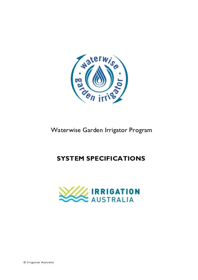 Waterwise Garden Irrigator Program                         SYSTEM SPECIFICATIONS© Irrigation Australia