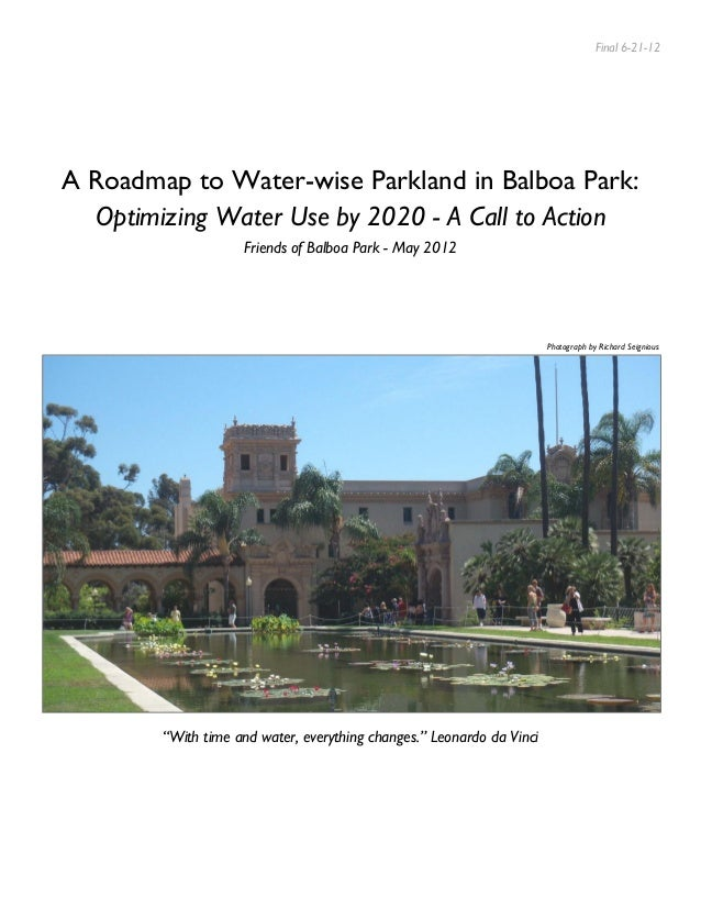 Final 6-21-12  A Roadmap to Water-wise Parkland in Balboa Park: Optimizing Water Use by 2020 - A Call to Action Friends of...