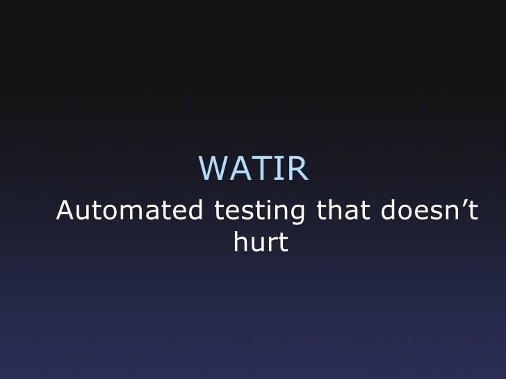 WATIR Automated testing that doesn't hurt