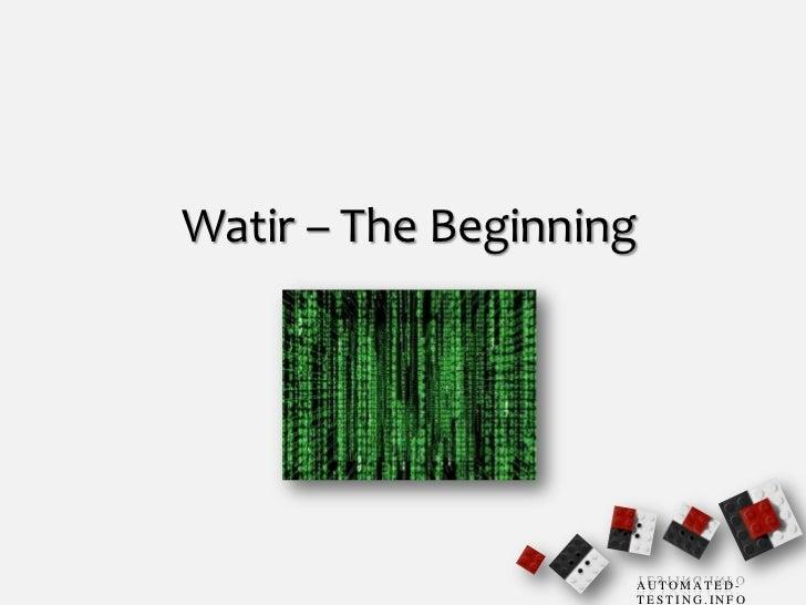 Watir– The Beginning<br />1<br />
