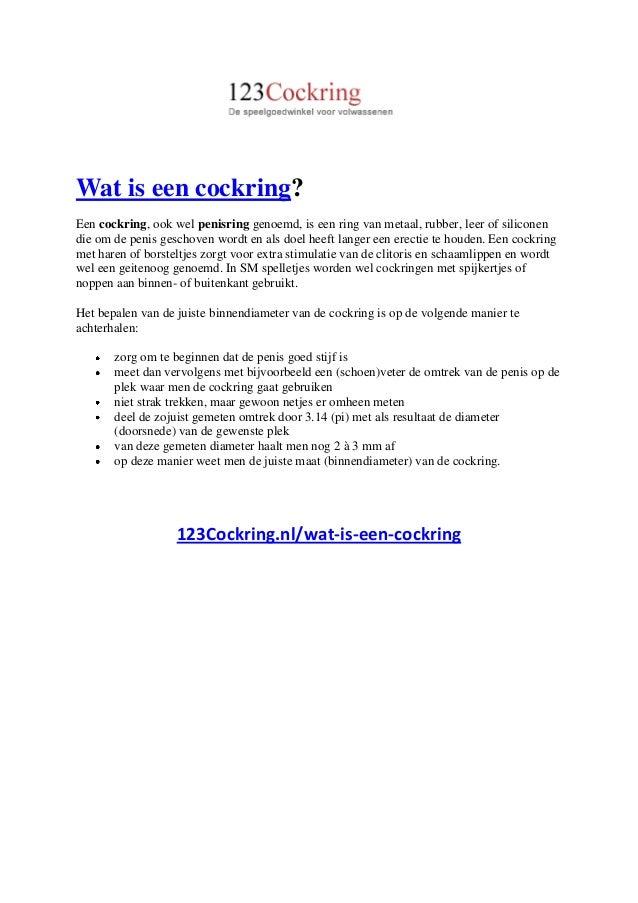 Wat is een cockring?Een cockring, ook wel penisring genoemd, is een ring van metaal, rubber, leer of siliconendie om de pe...