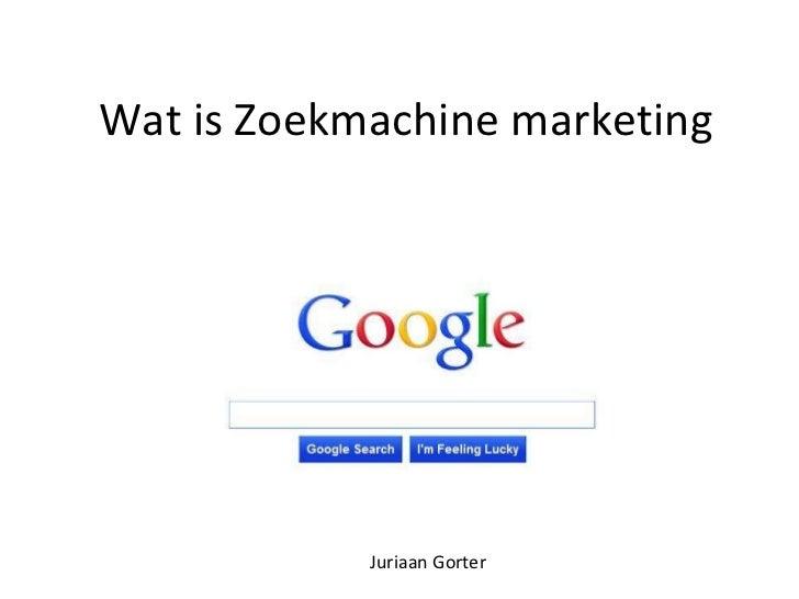 Wat is Zoekmachine marketing Juriaan Gorter