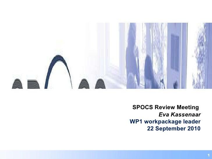 SPOCS Review Meeting  Eva Kassenaar WP1 workpackage leader 22 September 2010