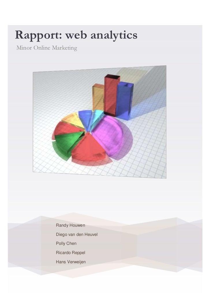Rapport: web analyticsMinor Online Marketing              Randy Houwen              Diego van den Heuvel              Poll...
