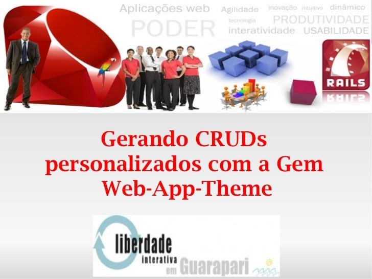 Gerando CRUDs  personalizados com a Gem  Web-App-Theme