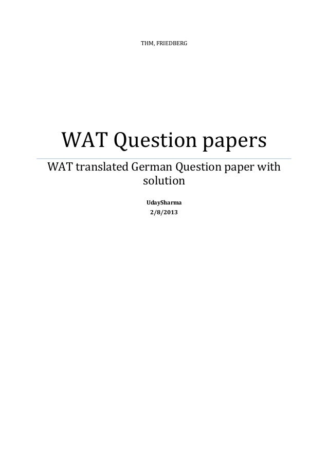 THM, FRIEDBERG  WAT Question papersWAT translated German Question paper with                 solution                 Uday...