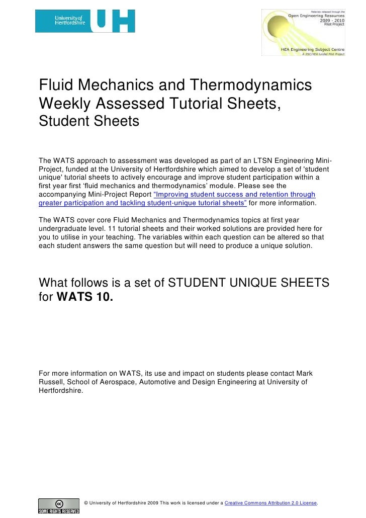 Fluid Mechanics and Thermodynamics<br />Weekly Assessed Tutorial Sheets,<br />Student Sheets: WATS 10.<br />The WATS appro...