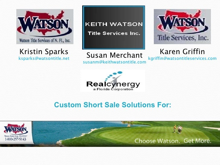 Custom Short Sale Solutions For: Kristin Sparks [email_address] Susan Merchant [email_address] Karen Griffin [email_address]