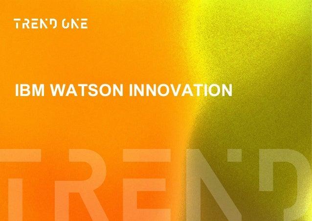 IBM WATSON INNOVATION