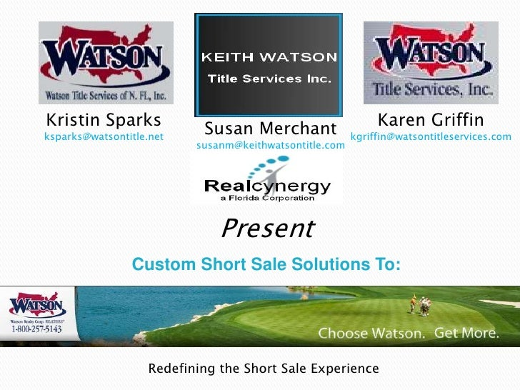 Kristin Sparks<br />ksparks@watsontitle.net<br />Karen Griffin<br />kgriffin@watsontitleservices.com<br />Susan Merchant<b...