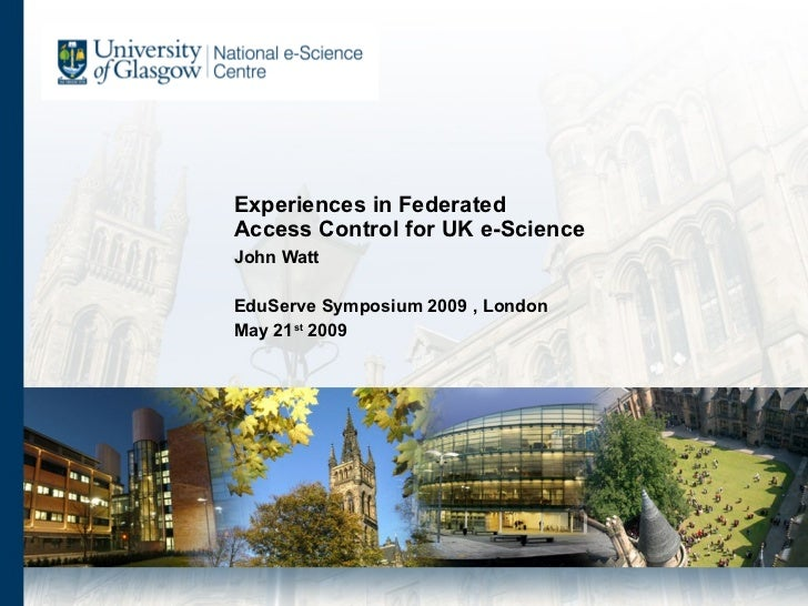 Experiences in federated access control for UK e-Science