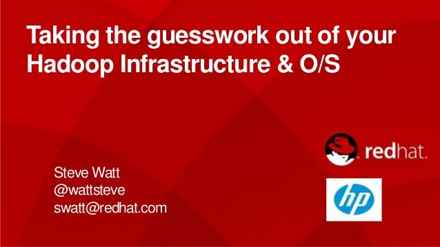 Optimizing your Infrastrucure and Operating System for Hadoop