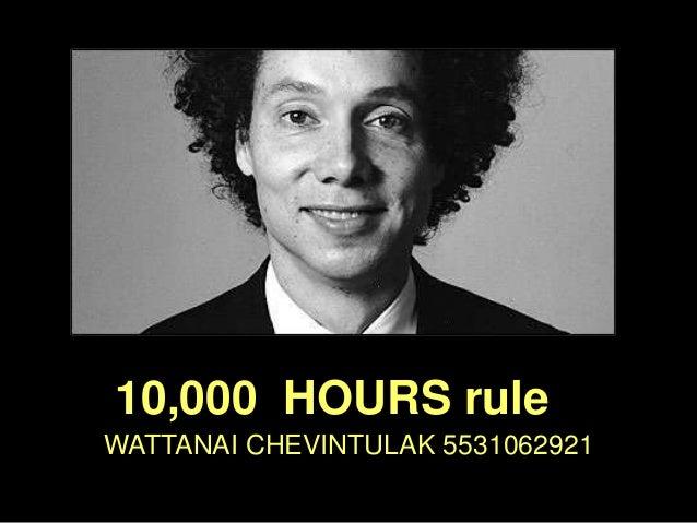 WATTANAI CHEVINTULAK 5531062921 10,000 HOURS rule