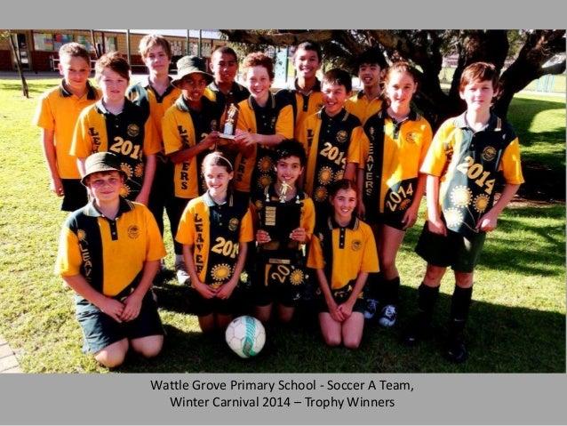 Wattle Grove Primary School - Soccer A Team, Winter Carnival 2014 – Trophy Winners