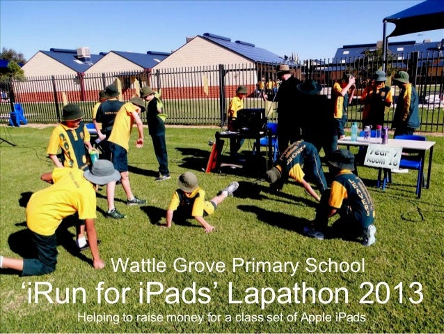 Wattle Grove Primary School'iRun for iPads' Lapathon 2013Helping to raise money for a class set of Apple iPads
