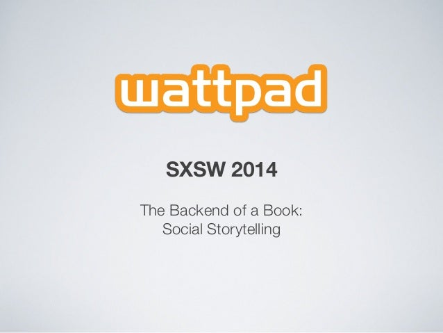 SXSW 2014 The Backend of a Book: Social Storytelling