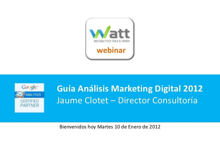 Watt webinar-Guía análisis marketing digital 2012