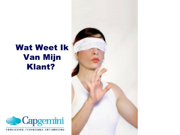 WatWeetIkVanMijnKlant 19 maart 2009 - Montfoort Wat Weet Ik Van Mijn Klant?