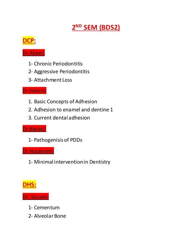 2ND SEM (BDS2) DCP: Dr.Abeer: 1- Chronic Periodontitis 2- Aggressive Periodontitis 3- Attachment Loss Dr.Hatem: 1. Basic C...