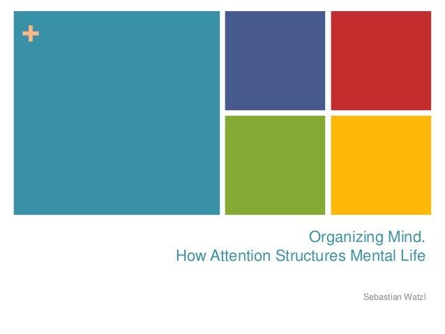 +Organizing Mind.How Attention Structures Mental LifeSebastian Watzl