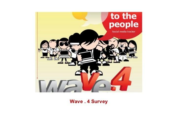 Wave . 4 Survey