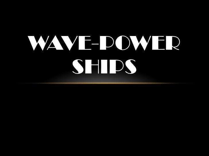 WAVE-POWER SHIPS