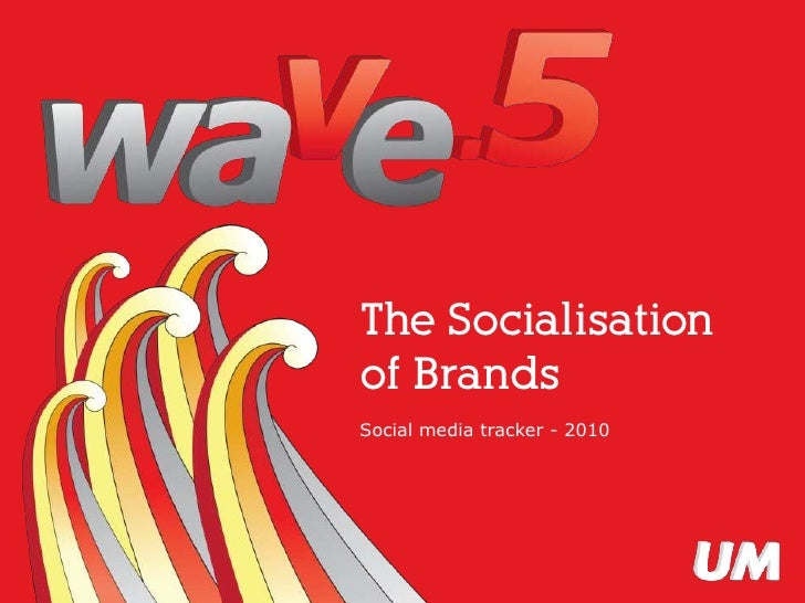 Wave 5, the socialisation of brands