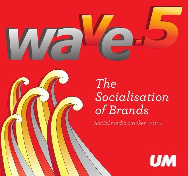 The Socialisation of Brands Social media tracker - 2010