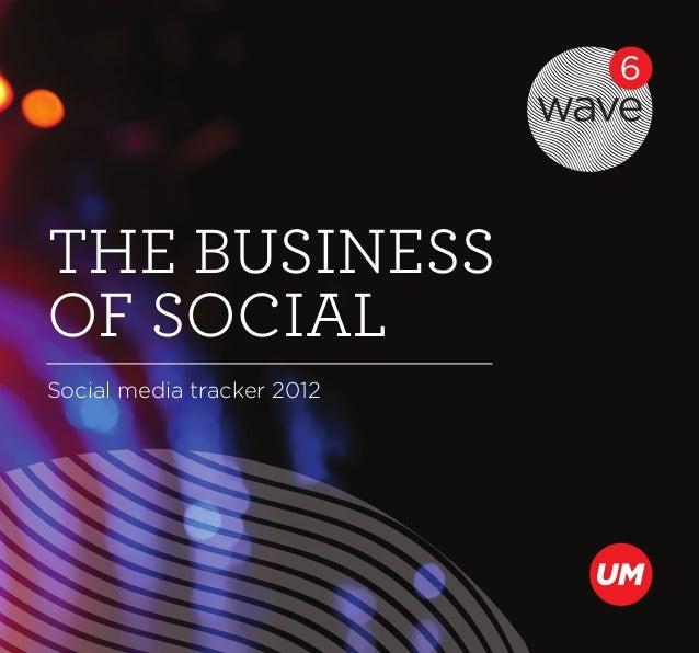 THE BUSINESSOF SOCIALSocial media tracker 2012