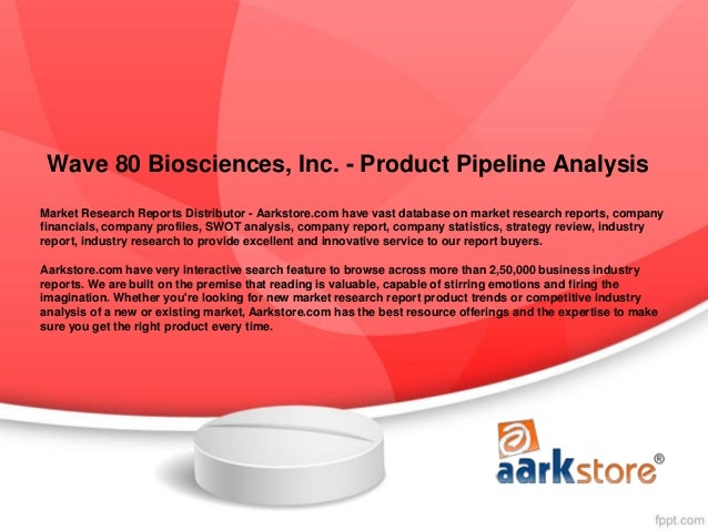 Wave 80 biosciences, inc.   product pipeline analysis