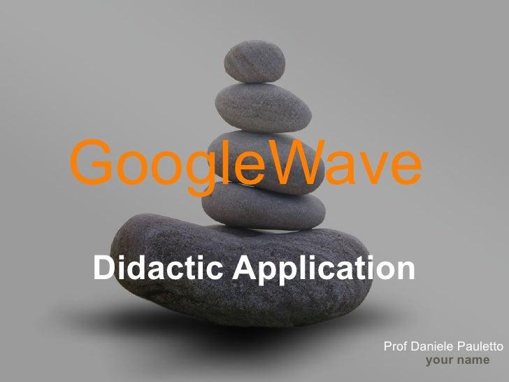 GoogleWave   Prof Daniele Pauletto Applicazioni Didattiche Versione in italiano