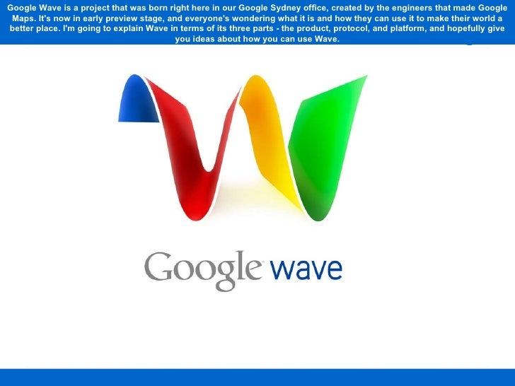 Google Wave 20/20: Product, Protocol, Platform