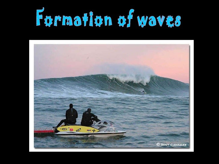 Formation of waves