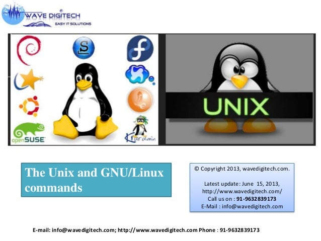 The Unix and GNU/Linux commands E-mail: info@wavedigitech.com; http://www.wavedigitech.com Phone : 91-9632839173 © Copyrig...