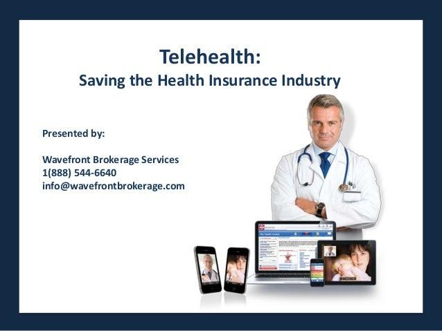 Telehealth: Saving the Health Insurance Industry