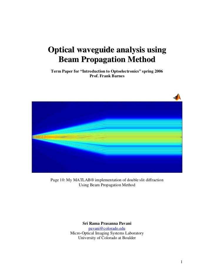 "Optical waveguide analysis using  Beam Propagation MethodTerm Paper for ""Introduction to Optoelectronics"" spring 2006     ..."