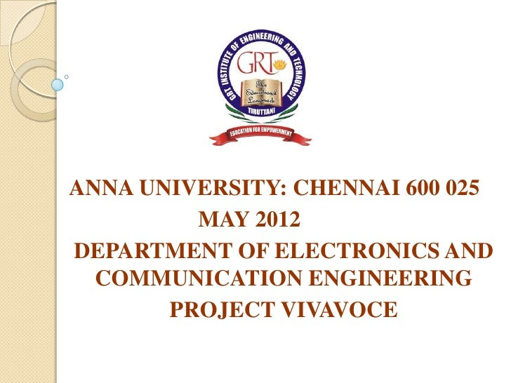 ANNA UNIVERSITY: CHENNAI 600 025         MAY 2012DEPARTMENT OF ELECTRONICS AND  COMMUNICATION ENGINEERING       PROJECT VI...