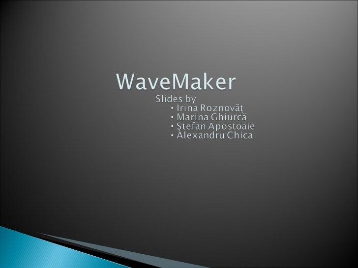WaveMaker Presentation
