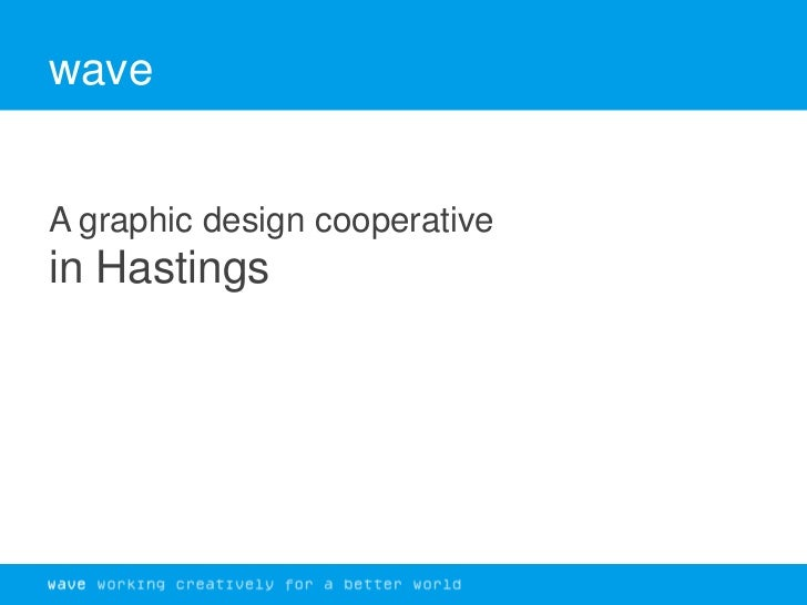 wave<br />A graphic design cooperativein Hastings <br />