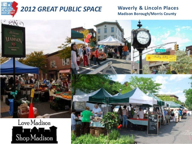 2012 GREAT PUBLIC SPACE Waverly & Lincoln Places Madison Borough/Morris County