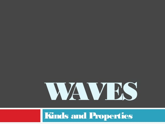 W AVES Kinds and Properties