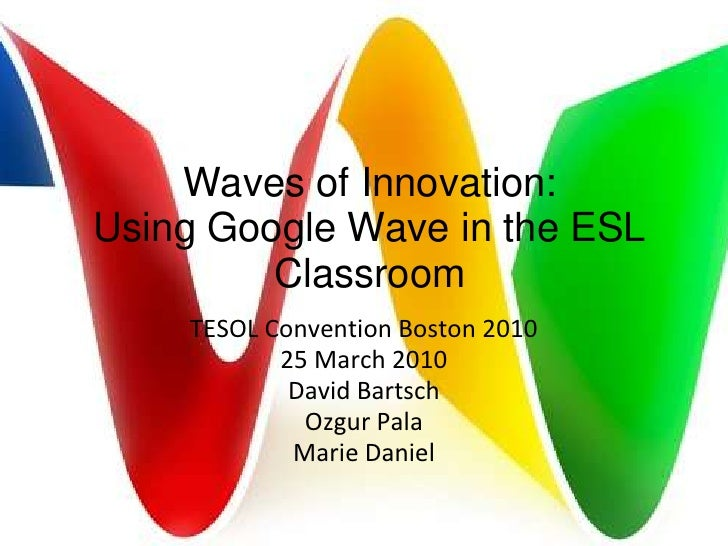 Innovative Google Classroom ~ Waves of innovation using google wave in the esl classroom