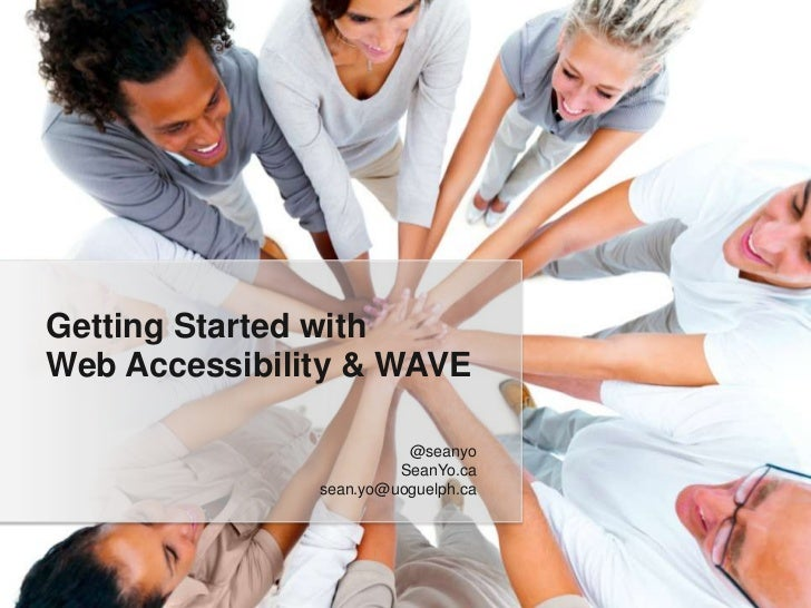 Getting Started withWeb Accessibility & WAVE                         @seanyo                        SeanYo.ca             ...