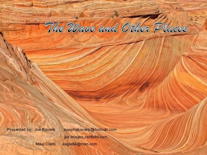 Photographing The Wave and Other Places, Presented to Lone Tree Photo Club ~ Joe Kavorik